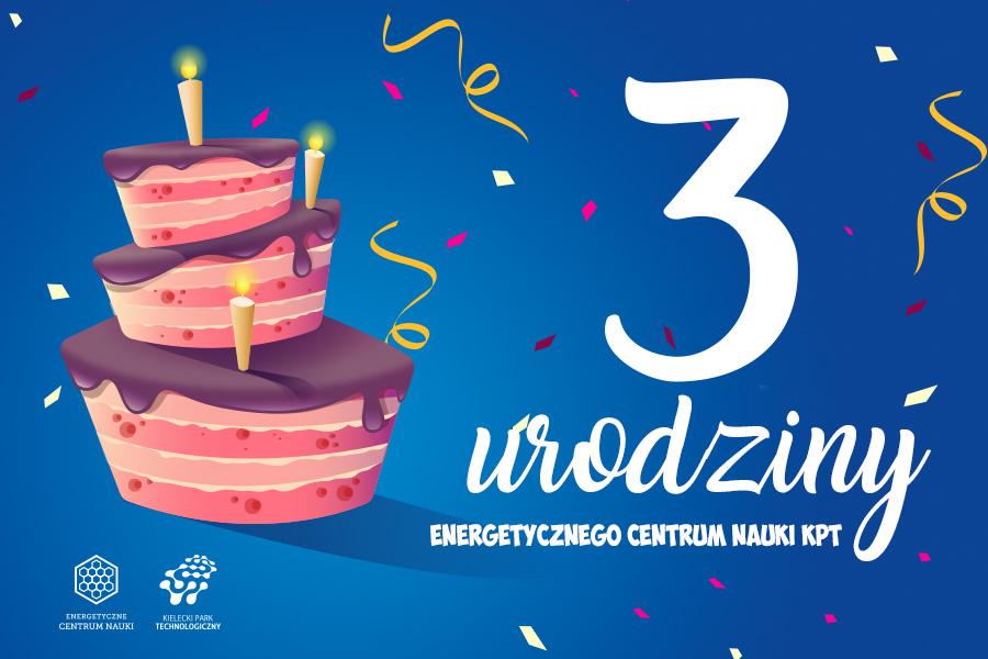 7ecf6fd89afeea 3. urodziny Energetycznego Centrum Nauki!