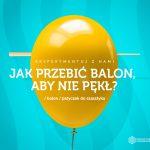 Jak przebić balon, aby nie pękł, składniki: balon, patyczek do szaszłyka