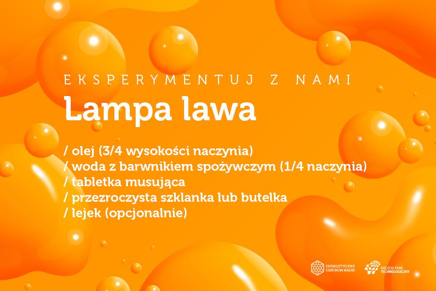 Lampa lawa, składniki: olej (3/4 wysokości naczynia), woda z barwnikiem spożywczym (1/4 naczynia), tabletka musująca, przezroczysta szklanka lub butelka, lejek (opcjonalnie)