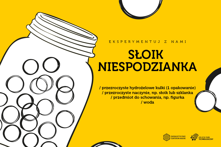 Słoik niespodzianka, składniki: przezroczyste hydrożelowe kulki (1 opakowanie), przezroczyste naczynie, np. słoik lub szklanka, przedmiot do schowania, np. figurka, woda